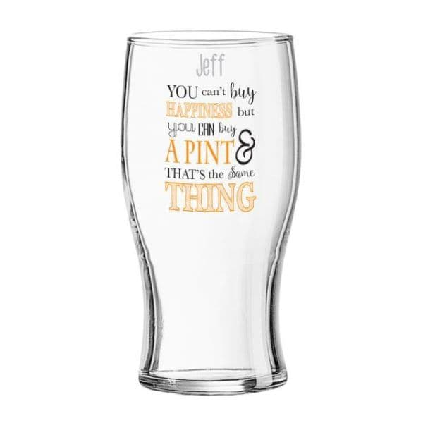 Can't Buy Happiness… Tulip Pint Glass