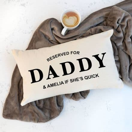 Personalised Reserved For Dad / Daddy Cushion