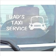 1 x Dads Taxi Service-Car Window Sticker-Fun,Self Adhesive Vinyl Sign for Truck,Van,Vehicle
