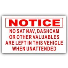 1 x No Sat Nav, Dashcam or other Valuables are left in this Vehicle when Unattended-EXTERNAL Sticker