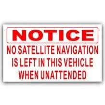 1 x No Satellite Navigation is left in this Vehicle when Unattended-EXTERNAL Sticker-Notice Security