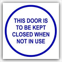 1 x This Door is to be Kept Closed When Not in Use-87mm,Blue on White-Health and Safety Security Door Warning Sticker Sign-87mm,Blue on White-Health and Safety