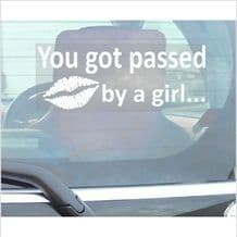 1 x You Got Passed By A Girl-Car Window Sticker-Fun,Self Adhesive Vinyl Sign for Truck,Van,Vehicle
