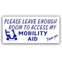 EXTERNAL Please Leave Enough Room to Access my MOBILITY AID Sticker Disabled Car Scooter Boot Sign