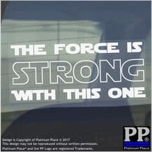 The Force Is Strong With This One-Sticker-Car,Van,Window Warning Sign-Fun,Star Wars,Yoda,Gift,Empire,Rebellion,Jedi,Light Saber,Vader